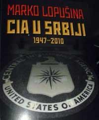 Marko Lopusina - knjiga CIA u Srbiji